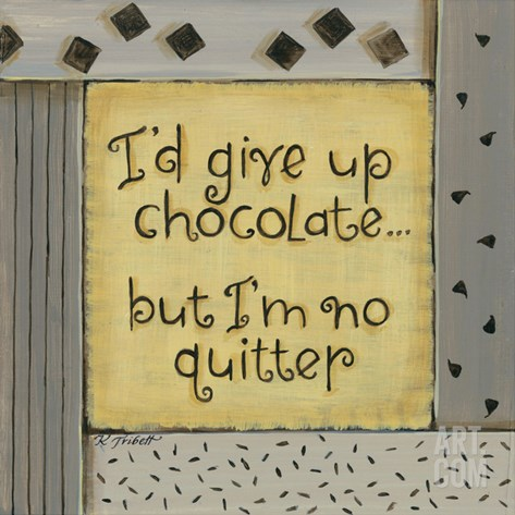 I'd Give Up Chocolate Stretched Canvas Print